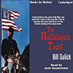 The Hallelujah Trail | Bill Gulick