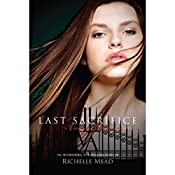 Last Sacrifice: A Vampire Academy Novel, Book 6 | Richelle Mead