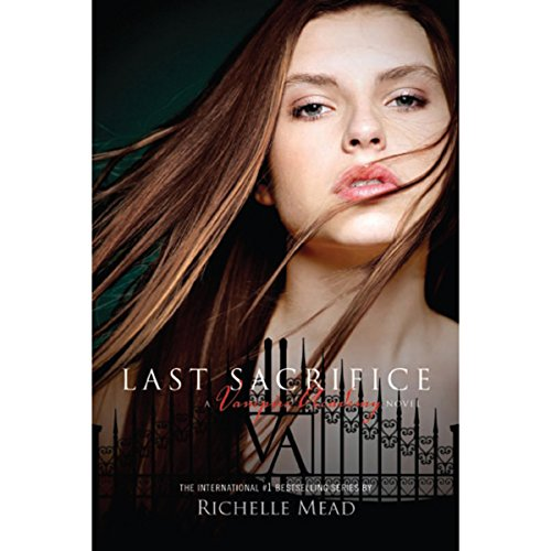Last Sacrifice: A Vampire Academy Novel, Book 6 Audiobook [Free Download by Trial] thumbnail