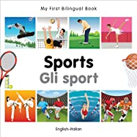 My First Bilingual Book–Sports (English–Italian) (Italian and English Edition...