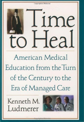 Download Time to Heal: American Medical Education from the Turn of the Century to the Era of Managed Care Pdf