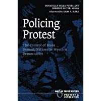 Policing Protest: The Control of Mass Demonstrations in Western Democracies (Social Movements, Protest and Contention)