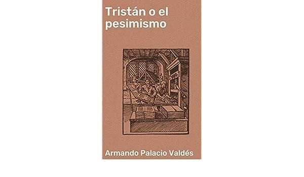 Amazon.com: Tristán o el pesimismo (Spanish Edition) eBook ...