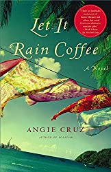 [Let It Rain Coffee] (By: Angie Cruz) [published: May, 2006]
