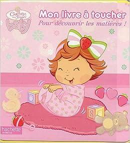Mon Livre A Toucher Bebe Charlotte Aux Fraises Charlotte