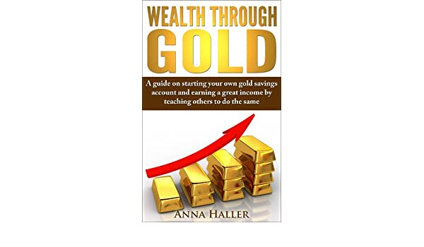 Wealth Through Gold: A guide on starting your own gold savings account