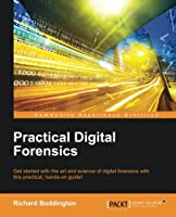 Practical Digital Forensics Front Cover