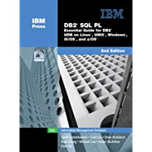 DB2 SQL PL: Essential Guide for DB2 UDB on Linux, UNIX, Windows, i5/OS, and z/OS (2nd Edition)