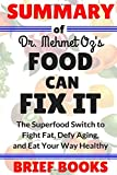 img - for Summary of Dr. Mehmet Oz's Food Can Fix It: The Superfood Switch to Fight Fat, Defy Aging, and Eat Your Way Healthy book / textbook / text book