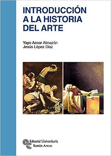 Introducción a la Historia del Arte (Manuales): Amazon.es: Aznar Almazán, Sagrario, López Díaz, Jesús (1941-) : Libros