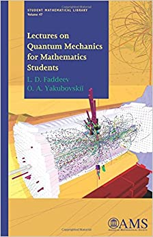 Lectures on Quantum Mechanics for Mathematics Students (Student Mathematical Library)