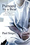 Pursued by a Bear, Paul Singer, 0595427944