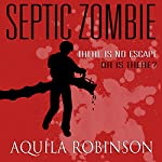 Septic Zombie: A Short Story Written by a Seven-Year-Old Home Schooled Girl | Aquila Robinson