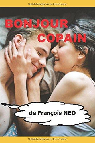 Bonjour Copain: est-on encore libre d'aimer ? (French Edition)
