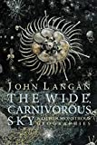 img - for The Wide, Carnivorous Sky and Other Monstrous Geographies book / textbook / text book
