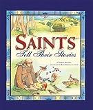 Saints Tell Their Stories, Patricia Mitchell, 1593251610