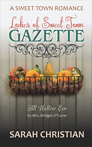 All Hallow Eve (Ladies of Sweet Town Gazette Book 3) -