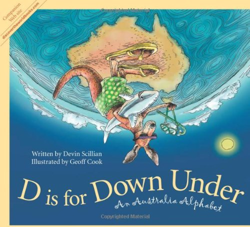 D is for Down Under: An Australia Alphabet (Discover the World)