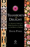 Transports of Delight : An Aromatic Journey in Verse from East to West on the Wings of Perfume, Pybus, David, 1905246560