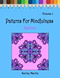 Patterns for Mindfulness: Relax: An Adult Coloring Book for Stress Relief, Calm and Mindfulness (Volume 1)