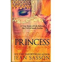 Princess: A True Story of Life Behind the Veil in Saudi Arab