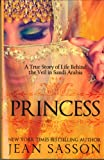 img - for Princess: A True Story of Life Behind the Veil in Saudi Arab book / textbook / text book