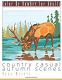 Color By Number For Adults: Country Casual Autumn Scenes