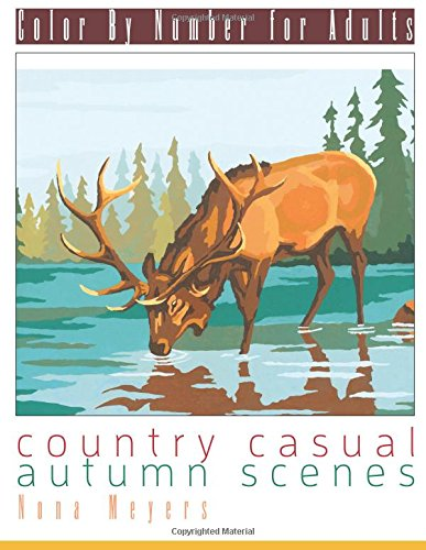 Color By Number For Adults: Country Casual Autumn Scenes by CreateSpace Independent Publishing Platform