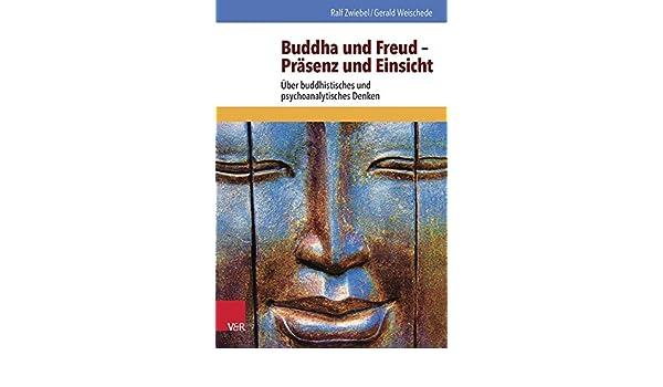 buddha und freud prasenz und einsicht uber buddhistisches und psychoanalytisches denken
