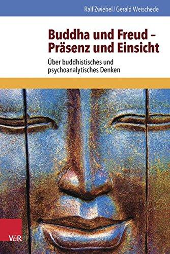Buddha und Freud - Präsenz und Einsicht: Über buddhistisches und psychoanalytisches Denken Taschenbuch – 20. Mai 2015 Gerald Weischede Ralf Zwiebel Vandenhoeck & Ruprecht 3525402503