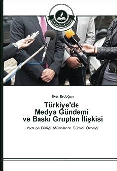 Türkiye'de Medya Gündemi ve Baskı Grupları İlişkisi: Avrupa Birliği Müzakere Süreci Örneği