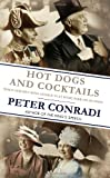 """Hot Dogs and Cocktails When FDR Met King George VI at Hyde Park on Hudson"" av Peter Conradi"