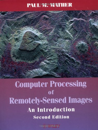 Computer Processing of Remotely-Sensed Images: An Introduction, 2nd ()