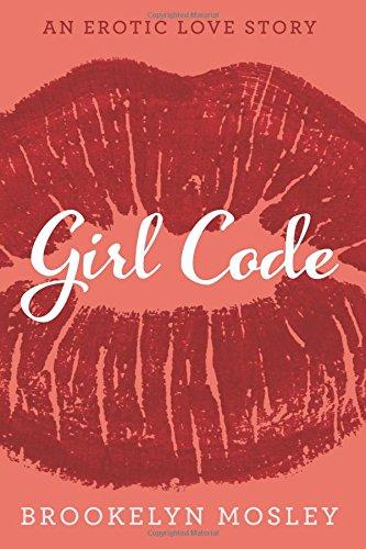 Girl Code: An Erotic Love Story PDF