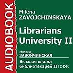 Librarians University II [Russian Edition] | Milena Zavojchinskaya