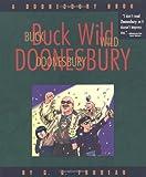 Buck Wild Doonesbury, G. B. Trudeau, 0740700154