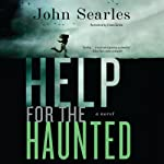 Help for the Haunted: A Novel | John Searles