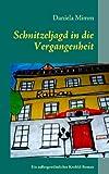 Schnitzeljagd in die Vergangenheit, Daniela Mimm, 3842378661