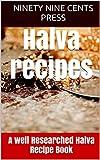 Halva recipes: A well Researched Halva Recipe Book