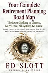 Your Complete Retirement Planning Road Map : The Leave-Nothing-to-Chance, Worry-Free, All-Systems-Go Guide Hardcover