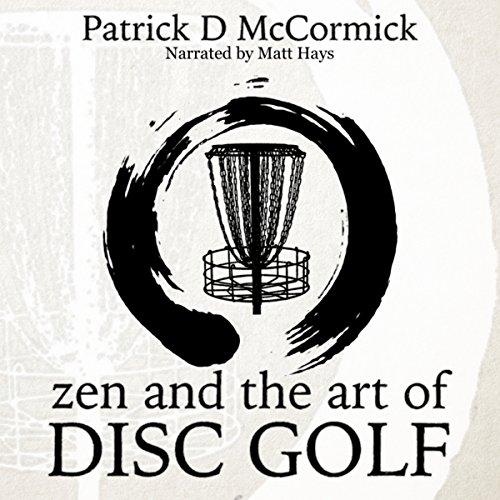 Zen and the Art of Disc Golf