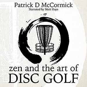 Zen and the Art of Disc Golf Audiobook