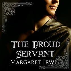 The Proud Servant