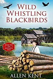 Wild Whistling Blackbirds: Book II - The Whitlock Trilogy