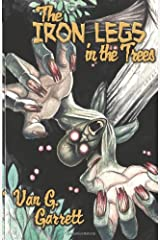 The Iron Legs In The Trees Paperback