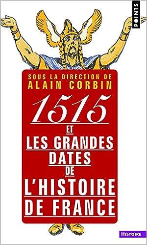 Livre gratuits en ligne 1515 et les grandes dates de l'histoire de France pdf ebook