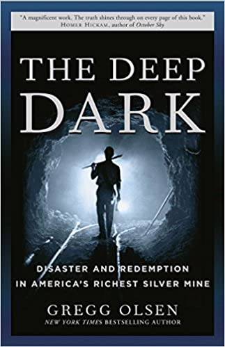 The Deep Dark Disaster And Redemption In Americas Richest Silver Mine Gregg Olsen  Amazon Com Books