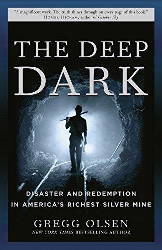 The Deep Dark  Disaster And Redemption In Americas Richest Silver Mine
