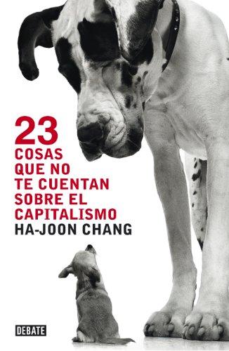Descargar Libro 23 Cosas Que No Te Cuentan Sobre El Capitalismo Ha-joon Chang