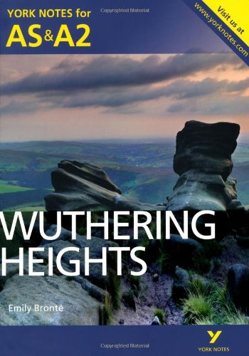Wuthering Heights (York Notes for As & A2)